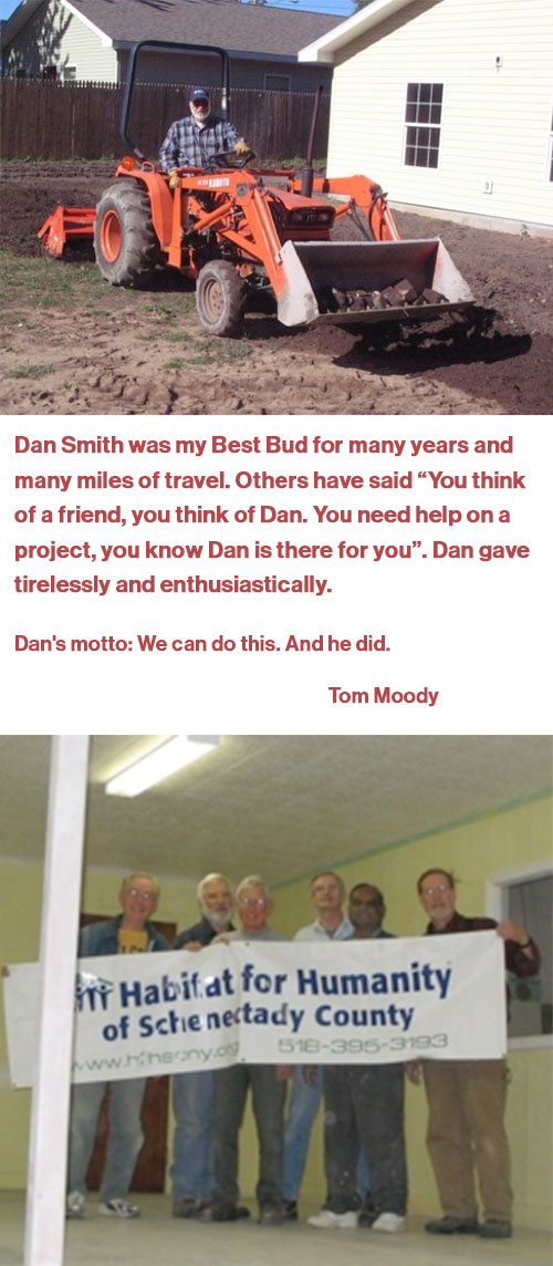 "photos of dan smith, text says Dan Smith was my Best Bud for many years and many miles of travel. Others have said ""You think of a friend, you think of Dan. You need help on a project, you know Dan is there for you"". Dan gave tirelessly and enthusiastically. Dan's motto: We can do this. And he did. Tom Moody"